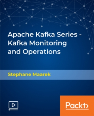 Apache Kafka Series - Kafka Monitoring and Operations