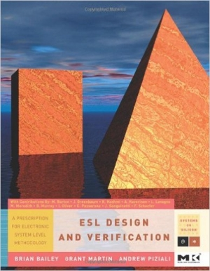 ESL Design and Verification: A Prescription for Electronic System Level Methodology