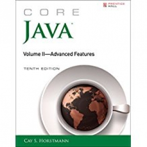 Core Java, Volume  i & II--Advanced Features (10th Edition) (Core Series