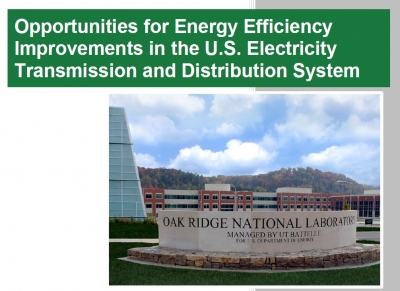 OPPORTUNITIES FOR ENERGY EFFICIENCY IMPROVEMENTS IN THE U.S. ELECTRICITY TRANSMISSION AND DISTRIBUTION SYSTEM