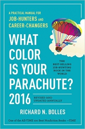 What Color Is Your Parachute? 2016: A Practical Manual for Job-Hunters and Career-Changers