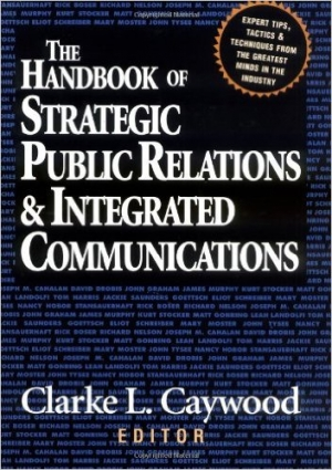 The Handbook of Strategic Public Relations and Integrated Communications
