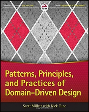 Patterns, Principles and Practices of Domain-Driven Design by Scott Millett (22-May-2015) Paperback