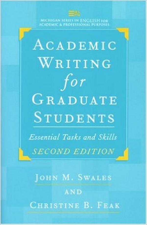 Academic Writing for Graduate Students, Second Edition: Essential Tasks and Skills (Michigan Series in English for Academic & Professional Purposes)