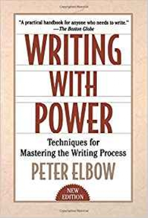 Writing With Power: Techniques for Mastering the Writing Process 2nd Edition