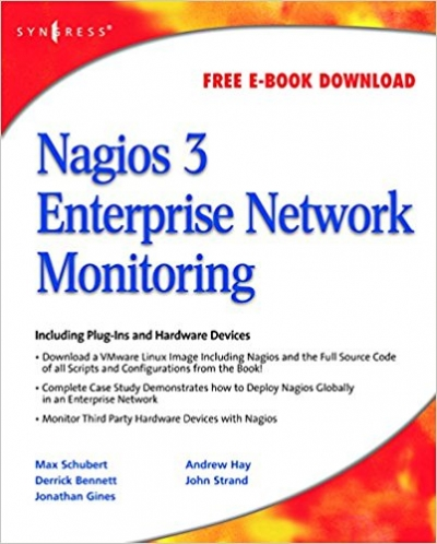 Nagios 3 Enterprise Network Monitoring: Including Plug-Ins and Hardware Device