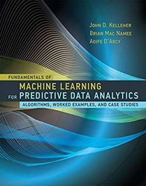 Fundamentals of Machine Learning for Predictive Data Analytics (MIT Press)