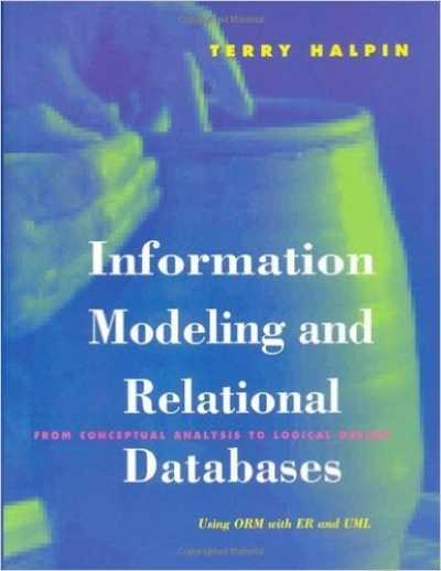 Information Modeling and Relational Databases: From Conceptual Analysis to Logical Design