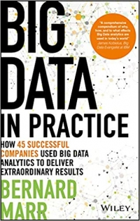Big Data in Practice: How 45 Successful Companies Used Big Data Analytics to Deliver Extraordinary Results Hardcover –