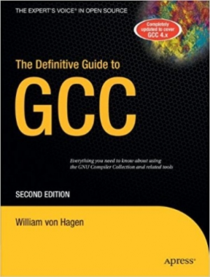 The Definitive Guide to GCC (Definitive Guides (Paperback))
