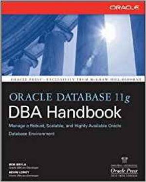 Oracle Database 11g DBA Handbook (Oracle Press) 1st Edition