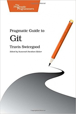 Pragmatic Guide to Git (Pragmatic Guides)