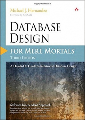 Database Design for Mere Mortals: A Hands-On Guide to Relational Database Design (3rd Edition