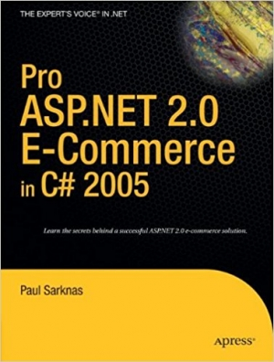 Pro ASP.NET 2.0 E-Commerce in C# 2005 (Expert's Voice in .NET)