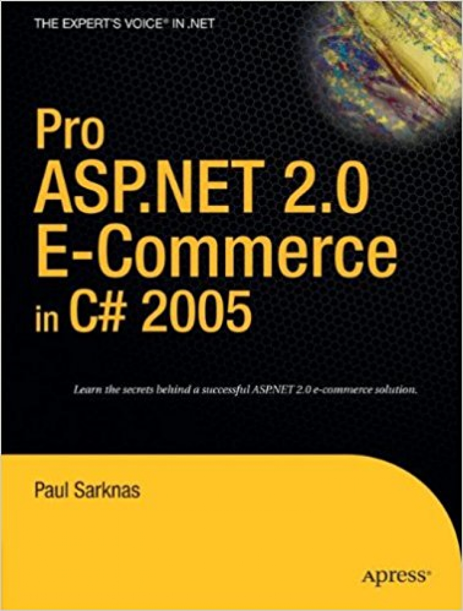 Pro ASP.NET 2.0 E-Commerce in C# 2005 (Experts Voice in .Net)