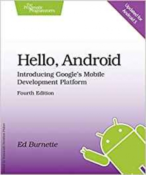 Hello, Android: Introducing Google's Mobile Development Platform 4th Edition