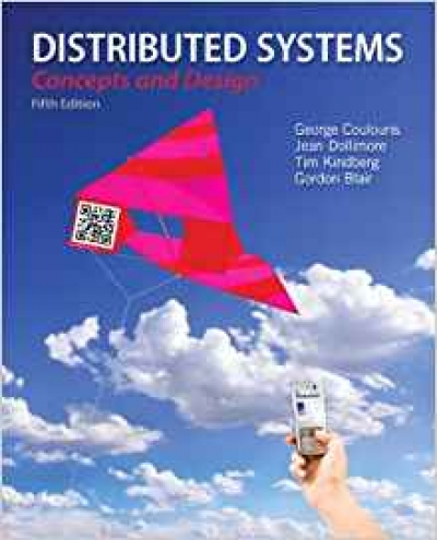 Distributed Systems: Concepts and Design (5th Edition) 5th Edition