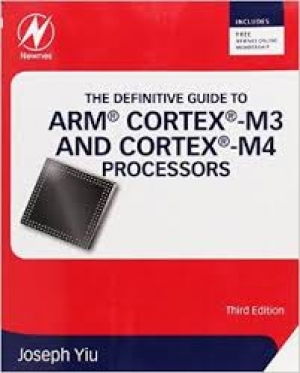 The Definitive Guide to ARM® Cortex®-M3 and Cortex®-M4 Processors, Third Edition