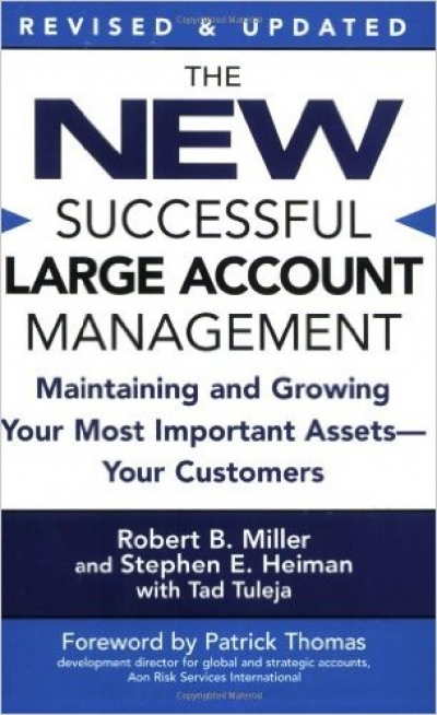 The New Successful Large Account Management: Maintaining and Growing Your Most Important Asset