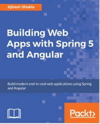 Building Web Apps with Spring 5 and Angular 4