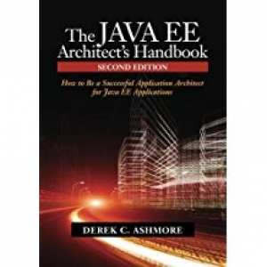 The Java EE Architect's Handbook, Second Edition: How to be a successful application architect for Java EE applicationsFeb 5, 2014