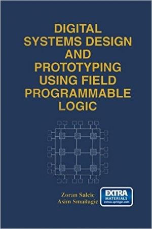Digital Systems Design and Prototyping Using Field Programmable Logic