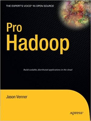 Pro Hadoop (Expert's Voice in Open Source)