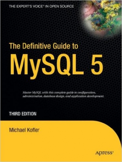 The Definitive Guide to MySQL 5 (Definitive Guides (Paperback))