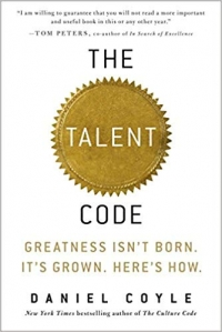 The Talent Code: Greatness Isn't Born. It's Grown. Here's How