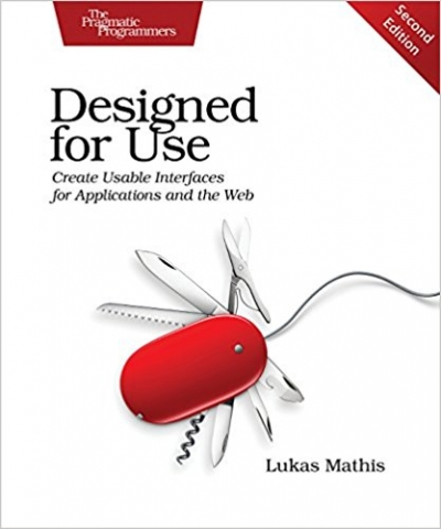 Designed for Use: Create Usable Interfaces for Applications and the Web 2nd Edition