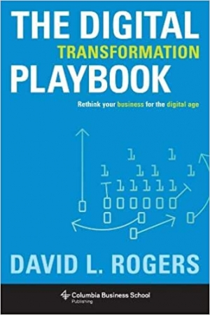 The Digital Transformation Playbook: Rethink Your Business for the Digital Age (Columbia Business School Publishing) Hardcover