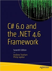 C# 6.0 and the .NET 4.6 Framework 7th ed. Edition